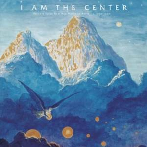 Various Artists: I am the center, Coverabbildung